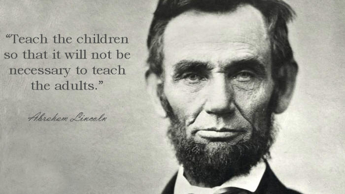 Teach the children so that it will not be necessary to teach the adults
